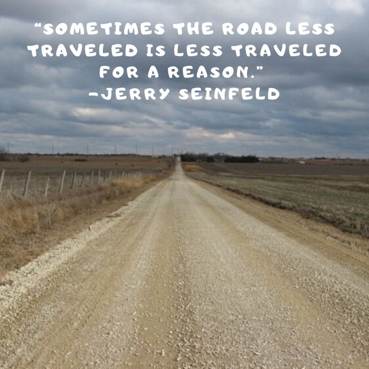 An image of a gravel road with a quoteby Jerry Seinfeld - funny travel quotes.